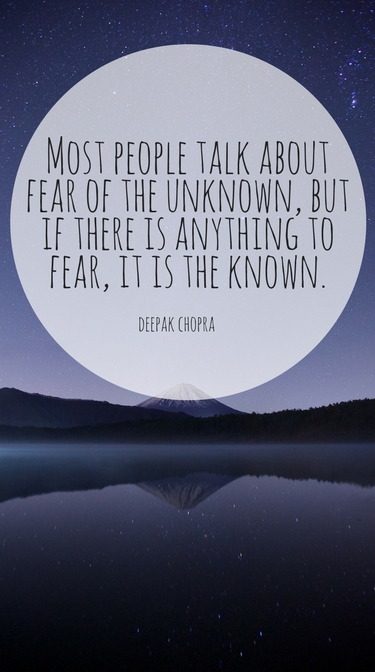 fear of the known
